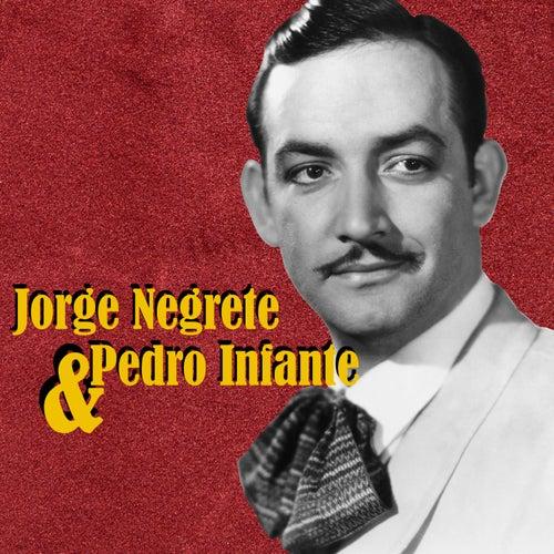 Jorge Negrete & Pedro Infante van Jorge Negrete, Pedro Infante, Jorge Negrete y Pedro Infante, Jorge Negrete