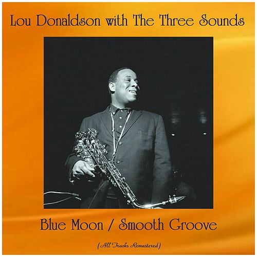 Blue Moon / Smooth Groove (All Tracks Remastered) by Lou Donaldson