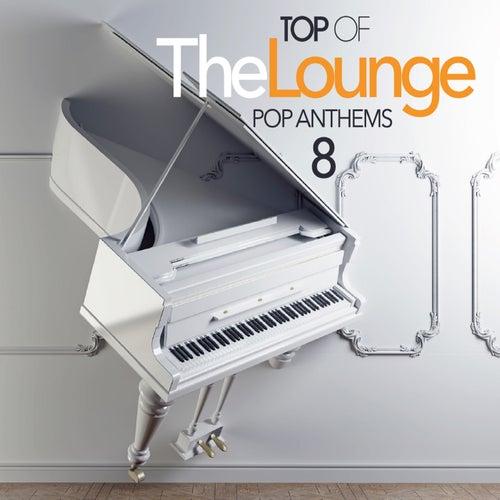 Top of the Lounge - Pop Anthems 8 de Various Artists