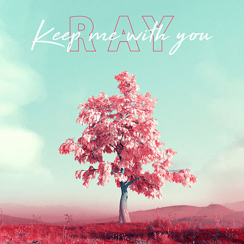 Keep Me with You von RAY