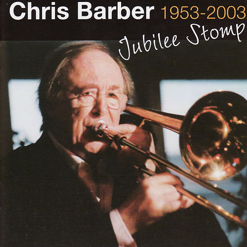 Jubilee Stromp: 1953 - 2003 di Chris Barber