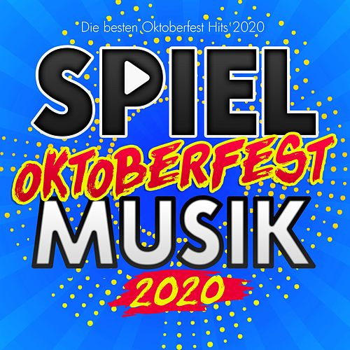 Spiel Oktoberfest Musik 2020 (Die besten Oktoberfest Hits 2020) by Various Artists