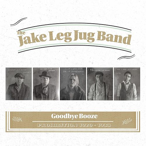 Goodbye Booze de The Jake Leg Jug Band