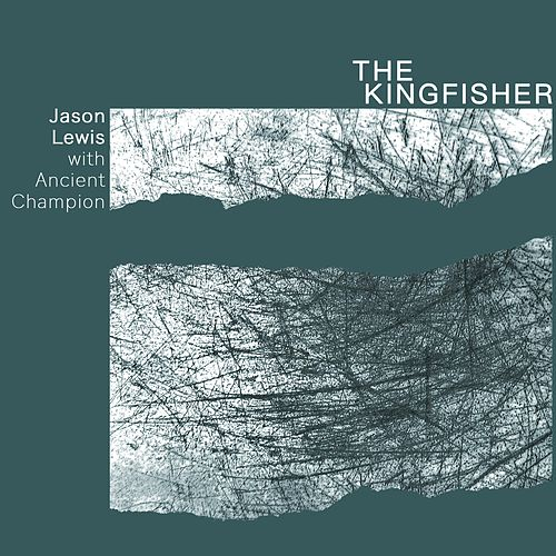 The Kingfisher (with Ancient Champion) by Jason Lewis