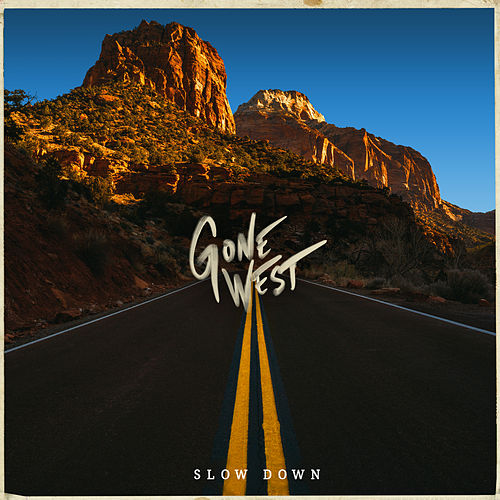 Slow Down by Gone West