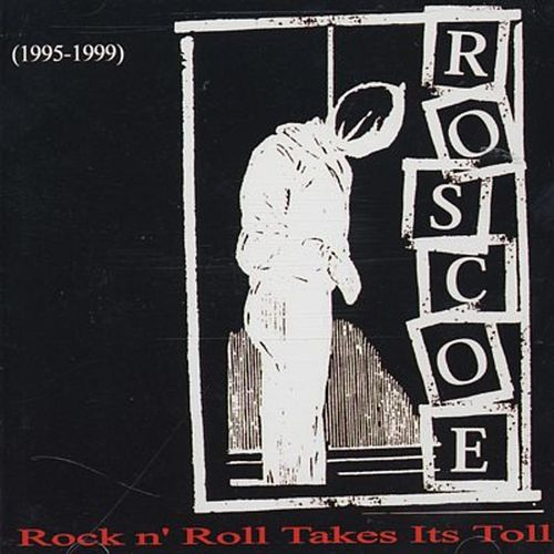 Rock n' Roll Takes Its Toll by Roscoe