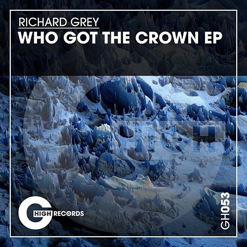 Who Got the Crown EP by Richard Grey