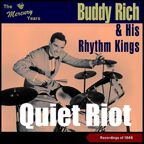 Quiet Riot (The Mercury Recordings 1946) by Buddy Rich