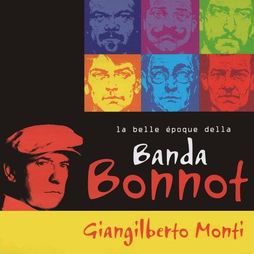 La Belle Époque della Banda Bonnot de Giangilberto Monti