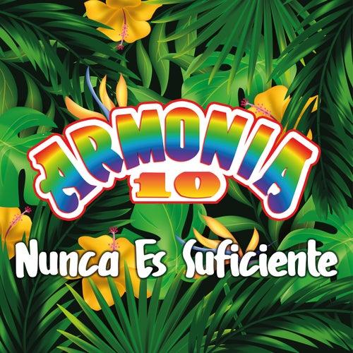 Nunca Es Suficiente by Armonía 10