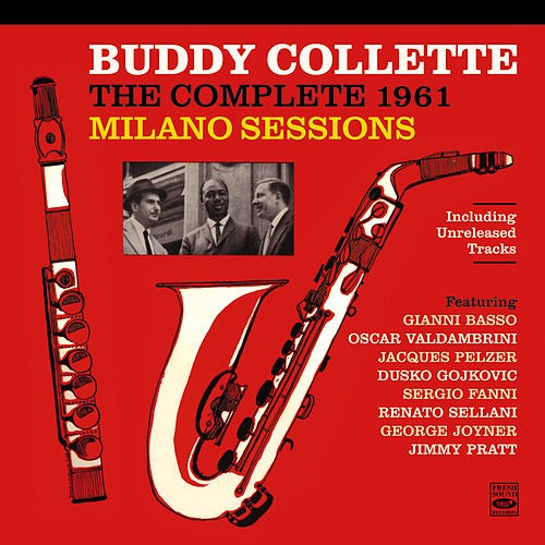 Buddy Collette: The Complete 1961 Milano Sessions de Buddy Collette