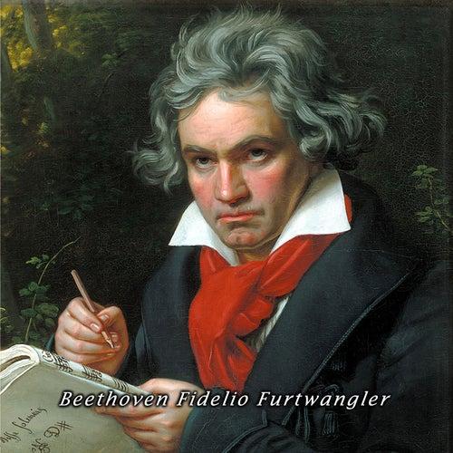Beethoven Fidelio Furtwangler by Wilhelm Furtwängler