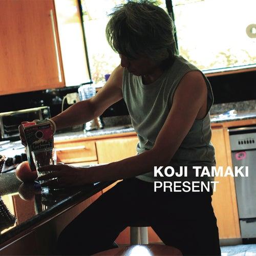 Present by Koji Tamaki