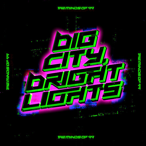 Big City, Bright Lights by The Minds Of 99