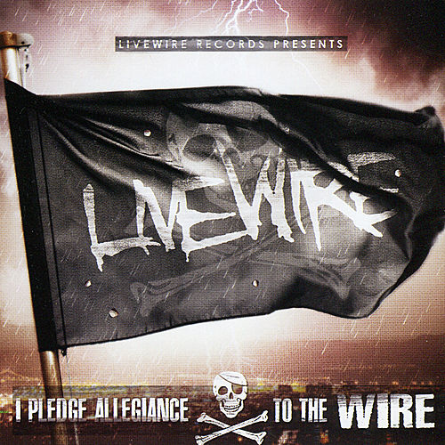 Livewire Records Presents: I Pledge Allegiance to the Wire de Various Artists