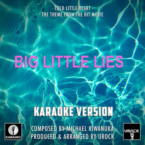 Cold Little Heart (From 'Big Little Lies') (Karaoke Version) de Urock