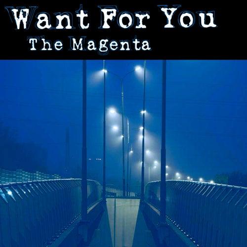 Want for You von MAGENTA