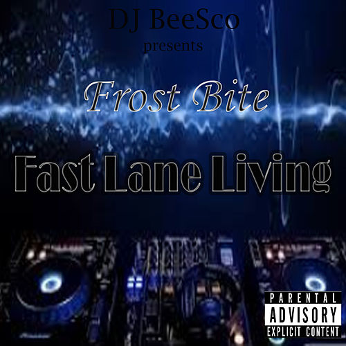 Fast Lane Living by DJ BeeSco