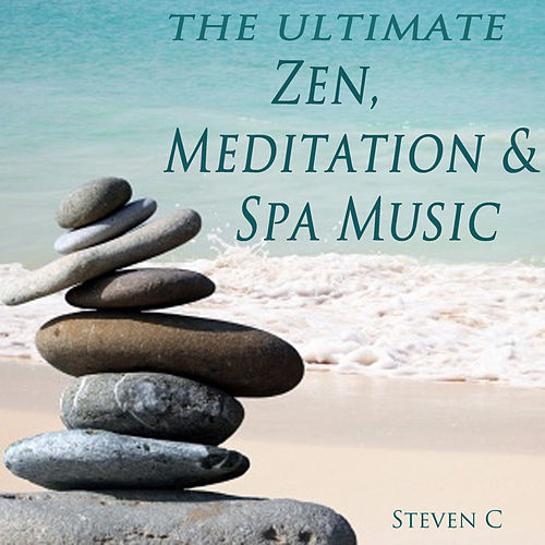 The Ultimate Zen, Meditation & Spa Music de Steven C