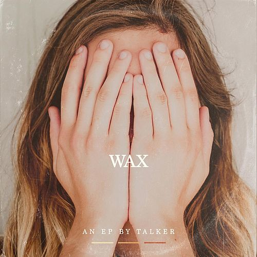 Wax by Talker