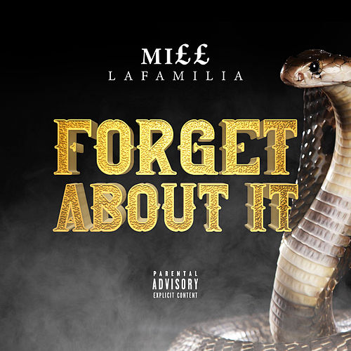 Forget About It by Miss Lafamilia