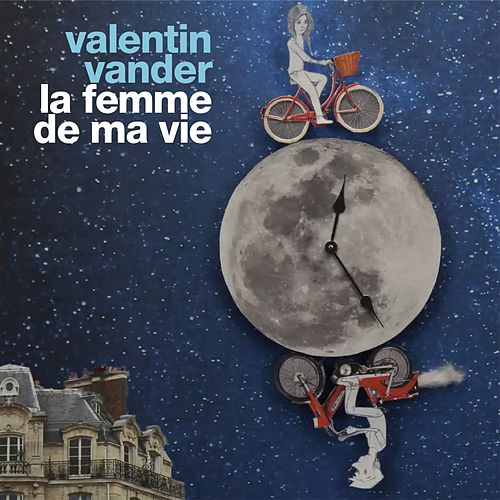 La femme de ma vie by Valentin Vander