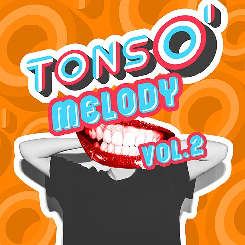 Tons O' Melody, Vol. 2 von Various Artists