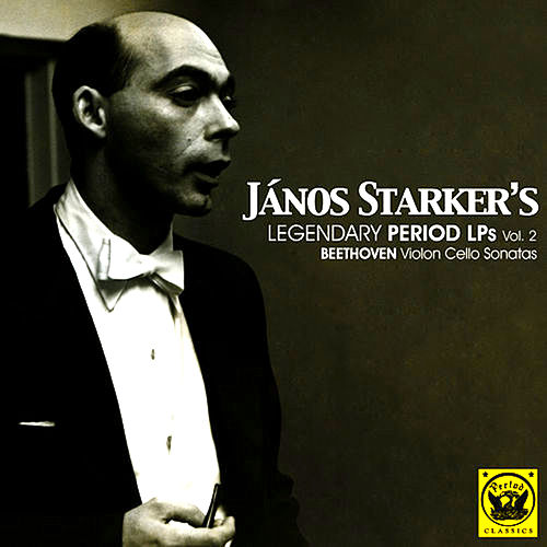 Legendary Period LPs, Vol. 2: Beethoven Cello Sonatas by Janos Starker