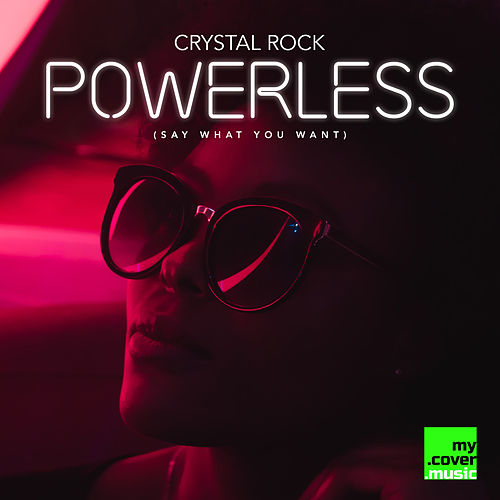 Powerless (Say What You Want) de Crystal Rock