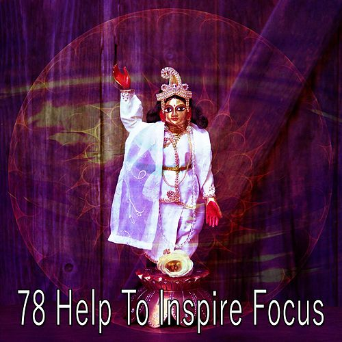 78 Help to Inspire Focus von Music For Meditation