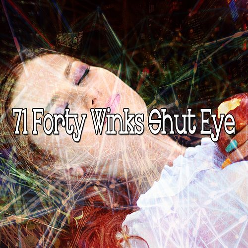 71 Forty Winks Shut Eye by Relaxing Spa Music