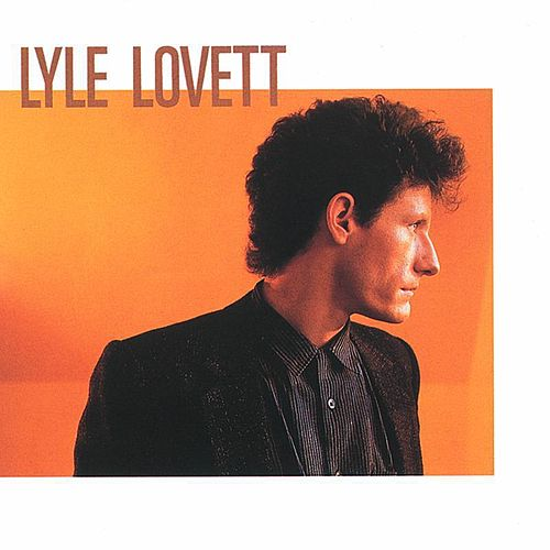 Lyle Lovett by Lyle Lovett