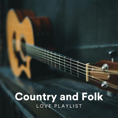 Country and Folk Love Playlist von Various Artists