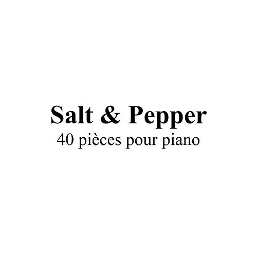 40 pièces pour piano by Salt And Pepper