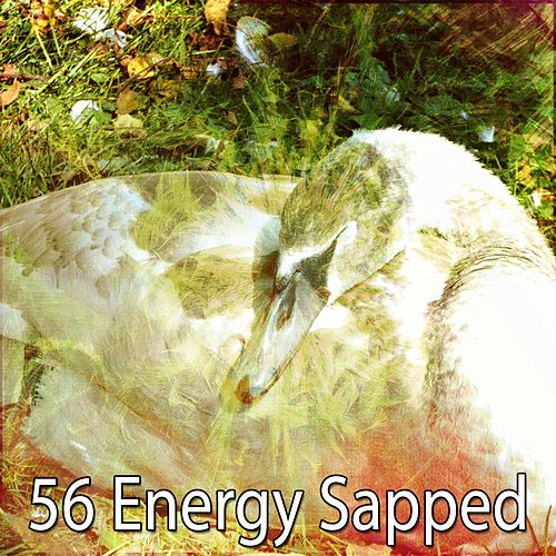 56 Energy Sapped by Relaxing Music Therapy