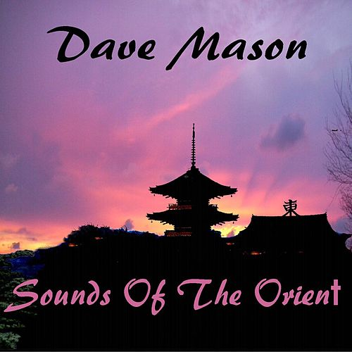 Sounds Of The Orient von Dave Mason