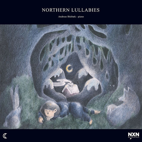 Northern Lullabies by Andreas Ihlebæk