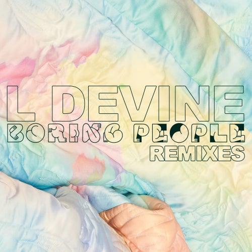 Boring People (Remixes) de L Devine