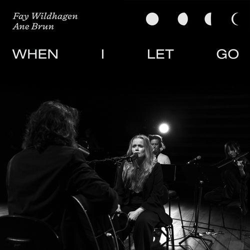 When I Let Go (Live In Oslo) de Fay Wildhagen