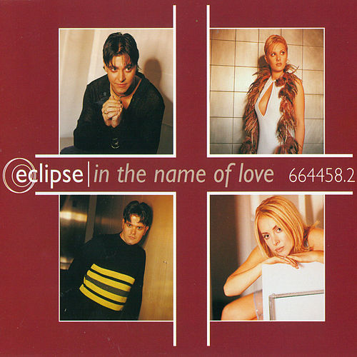 In the Name of Love (Remixes) by Eclipse