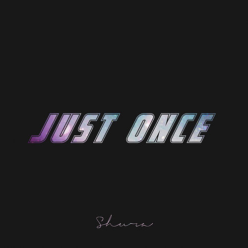 Just Once by Shura