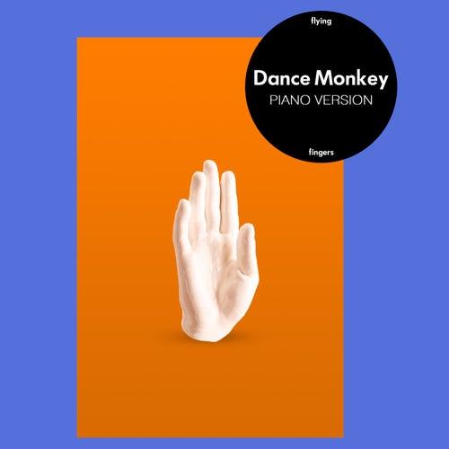 Dance Monkey (Piano Version) von Flying Fingers