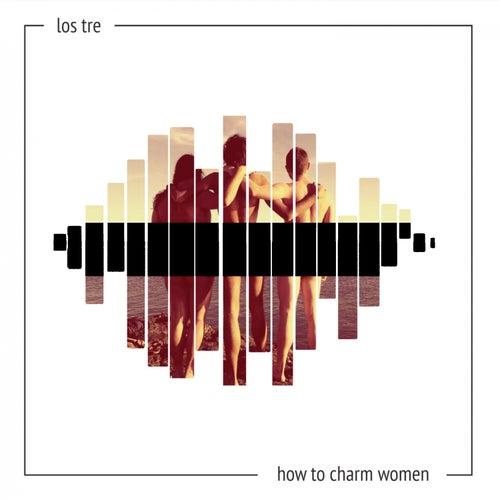 How to Charm Woman von T.R.E.