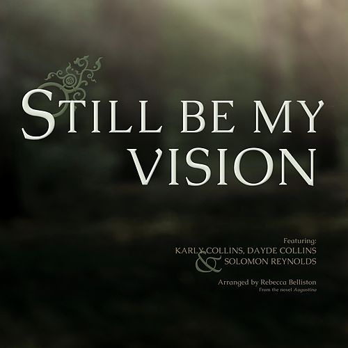 Still Be My Vision by Rebecca Belliston