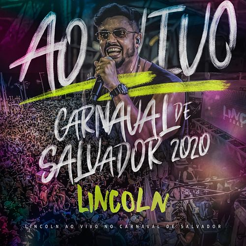 Lincoln ao Vivo no Carnaval de Salvador 2020 by Lincoln