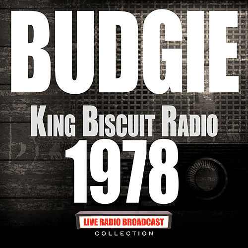 King Biscuit Radio 1978 (Live) by Budgie