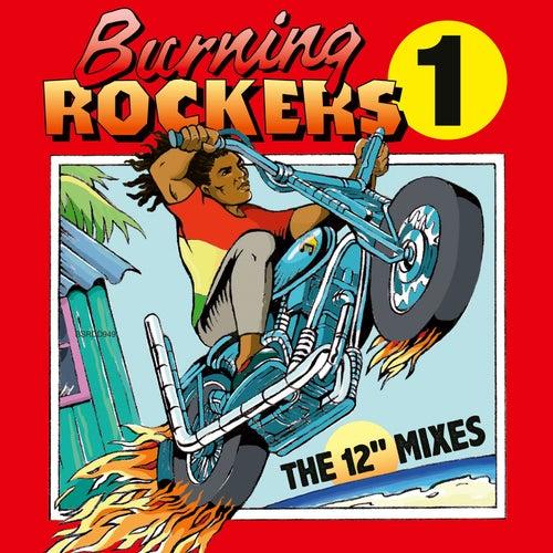 Burning Rockers 1 the 12' Mixes de Various Artists