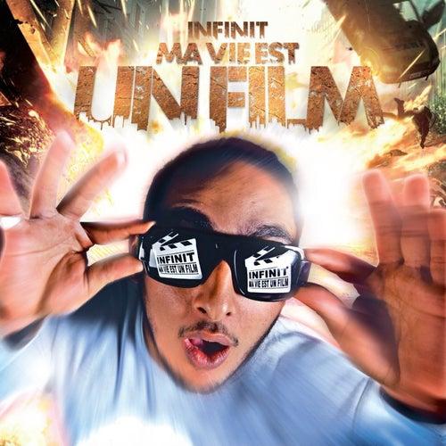 Ma Vie Est Un Film (2013) von Infinit