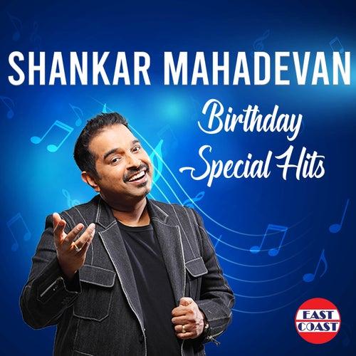 Shankar Mahadevan Birthday Special Hits by Shankar Mahadevan