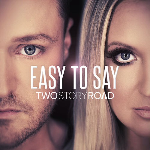 Easy To Say by Two Story Road
